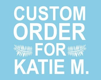 Custom Stamp Order for Katie M.