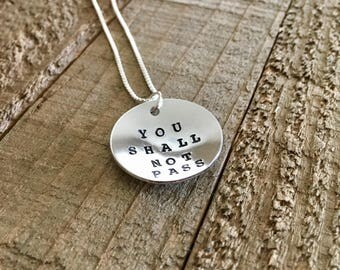 "You shall not pass necklace-The Lord of the Rings necklace-7/8"" necklace- handstamped necklace -gift"