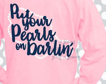 Put Your Pearls on Darlin' svg, saying svg,  Pearls svg, SVG, DXF, EPS, Necklace svg, southern svg, preppy, kentucky, alabama, texas, ya'll