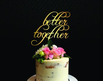 Wedding Cake Topper, Better Together Cake Topper for Wedding and Anniversary
