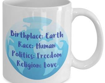Birthplace Earth Coffee Mug - Race Human Politics Freedom Religion Love - Novelty Mug Gift for Civil Rights Activists, Environmentalists