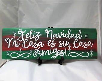 "Custom Sign Say's,""Feliz Navidad Mi Casa es su Casa Amigos!"" Wall Decor, Home Decor, Casa Decor, Makes a Great Gift for Christmas!"
