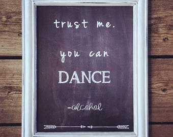Trust me You Can Dance - Alcohol Sign - Distressed Chalkboard Sign - Gifts Under 15 - Wedding Decor Sign