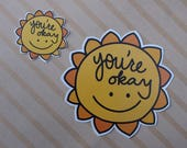 You're Okay Sunshine Sticker