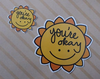 You're Okay Sunshine Sticker