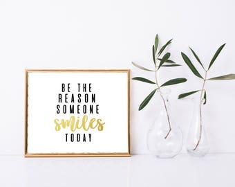Be The Reason Someone Smiles Today Printable, Art Print, 8x10, Great Gift, Digital Home Decor, Smile Printable Quote,  Printable Wall Art