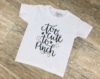 Too Cute To Pinch Shirt, St Patricks Day Shirt, St Patty Day Tee