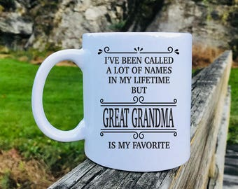 I've Been Called A Lot Of Names In My Lifetime But Great Grandma Is My Favorite - Mug - Great Grandma Gift - Gift For Great Grandma