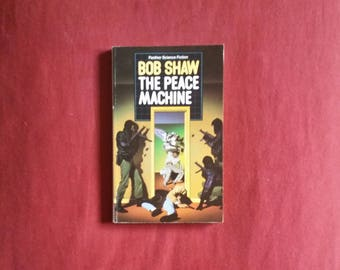 Bob Shaw - The Peace Machine (Panther Science Fiction 1987)