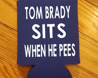 Tom Brady Sits When He Pees Can Cooler
