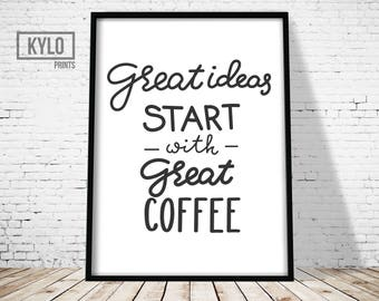 Coffee Print, Printable Art, Typography Art Print, Coffee Quote Print, Coffee Art, Home Kitchen Decor, Office, Great Ideas Start with Coffee