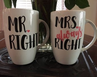 Mr. Right and Mrs. Always Right Coffee Mugs