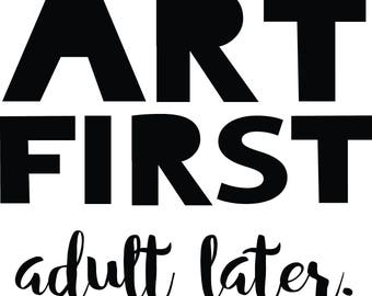 Art First, Adult Later