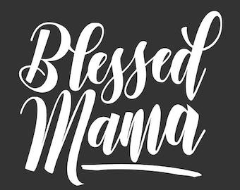 Blessed Mama Decal - Blessed - Mama - Mama Decal - Yeti - Tumbler - Phone - Laptop - Vehicle