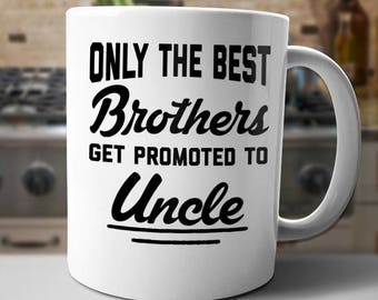 Best Brothers Get Promoted To uncle Mug, New Brother Coffee Cup, XMAS Gift for Co Worker, Humor Funny Mug Birthday Christmas Gift Idea