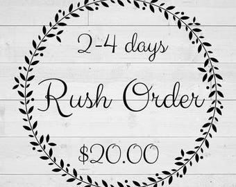 Please Rush My Order to be Complete in 2-4 days