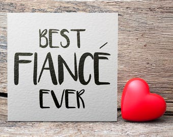 Best Fiancé Ever Monochrome Greetings Card, Valentine's Day Card, Typography, Love, Marriage, Engaged