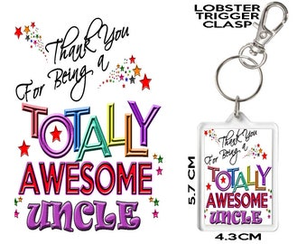 UNCLE GIFT KEYRING Thank You For Being Totally Awesome. Affordable Gift To Say Thank You To Someone Special In Your Life