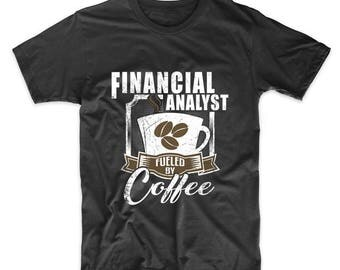 Financial Analyst Fueled By Coffee Funny T-Shirt