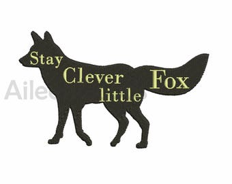 Stay Clever Little Fox Embroidery  design 7 Size INSTANT download machine embroidery
