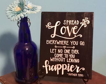 Spread Love Everywhere You Go Mother Theresa Quote Hand Painted Wooden Plaque