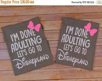 ON SALE I'm Done Adulting Let's Go To Disney, Disney trip shirt, Disney vacation,  Disneyland Tank Top, Disney world Tank, Family Disney Shi