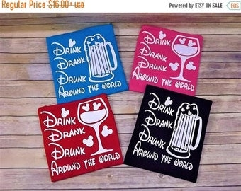 ON SALE Drink,Drank Drunk Around the world,Disney drinking around the world,Epcot shirt,food and wine festival,drinking soda,drinking beer