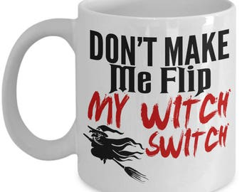 Don't Make Me Flip My Witch Switch Coffee Mug Halloween Gifts Tea Cup