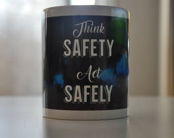Think Safety Act Safely Mug / Security Coffee Mug / Funny Mug / Quote Mug / Funny Coffee Mug / Gifts For Him / Funny Gift / Cute Mug