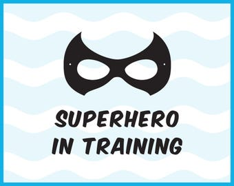 Super Hero in Training Svg, Hero Svg , Batman Svg,Superman Svg,Marvel Svg, SVG, Eps, Dxf, Png, Cutting Files to use with Cricut & Silhouette