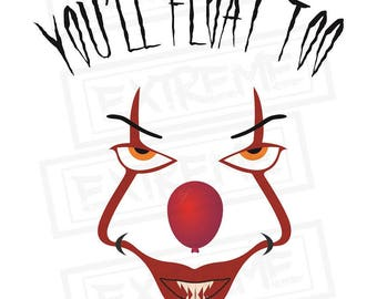 Pennywise SVG, You'll Float Too, IT The Clown, Cricut Cut File, Silhouette, Clown SVG, Scary Clown, T-shirt Design, Clown Clipart