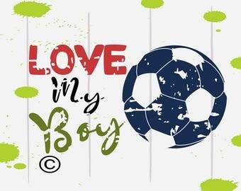 Love my Boy svg, Soccer svg, Soccer mom svg, Love my boy soccer SVG Files, Cricut, Cameo, Cut file, Files, Clipart, Svg, DXF, Png, Pdf, Eps