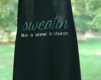 Sweatin' Like A Sinner In Church Tank
