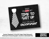 "Time to Suit Up! |  Will you be my Groomsman?  | Wedding Party Instant Download Printable Note Card A4 5.5""x4.25"" 