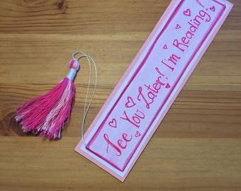 Pink bookmark with pronounced / handmade tassel / pink heart/quote / big / gift for readers