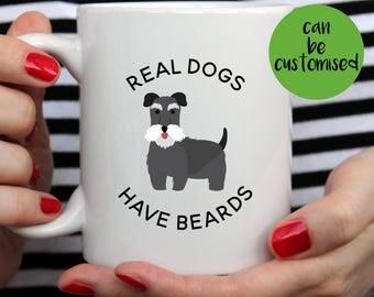 Real Dogs Have Beards Mug | Cute Mug | Fathers Day Mug | Movember Mug | Dog Mug | Schnauzer Gift | Funny Quote | Real Men | Schnauzer Mug
