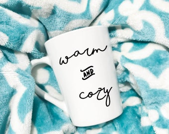Warm and Cozy Mug//Coffee Mug//Tea Mug//Gift//Fall Season