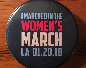 """1.75 inch """"I Marched In The Women's March LA 01.20.18"""" pinback button - 2018"""