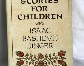Stories for Children by Isaac Bashevis Singer - 1985