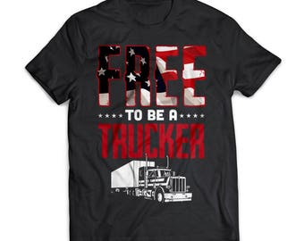 Free To Be A Trucker | Truckers | Gift | Shirt | T-Shirt | Truckers Shirt
