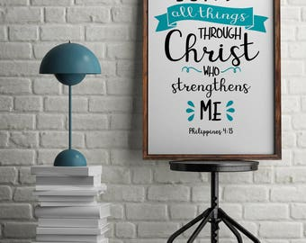 I Can Do All Things Through Chirst Scripture Printable Wall Art 8x10, 5x7, 11x14, Bible Verse Printable, Philippines 4:13, Digital Art Print