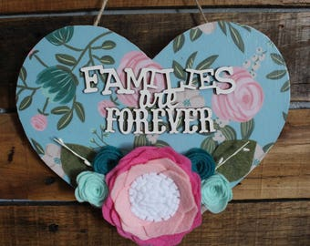 Families Are Forever Heart Sign, Families Are Forever Sign, Felt Flower Heart Sign, Valentine's decor
