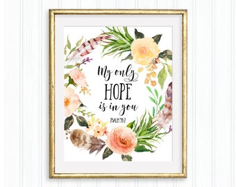 My only hope is in you, Psalm 39:7, Printable Wall Art, Bible verse, Christian quote, Watercolor floral wreath, Inspirational Quote