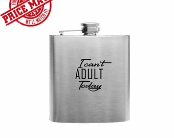 I Can't Adult Today // Her Gift  // Funny Flask // Hip Flask for Ladies // 21st Birthday Gift // 7 oz