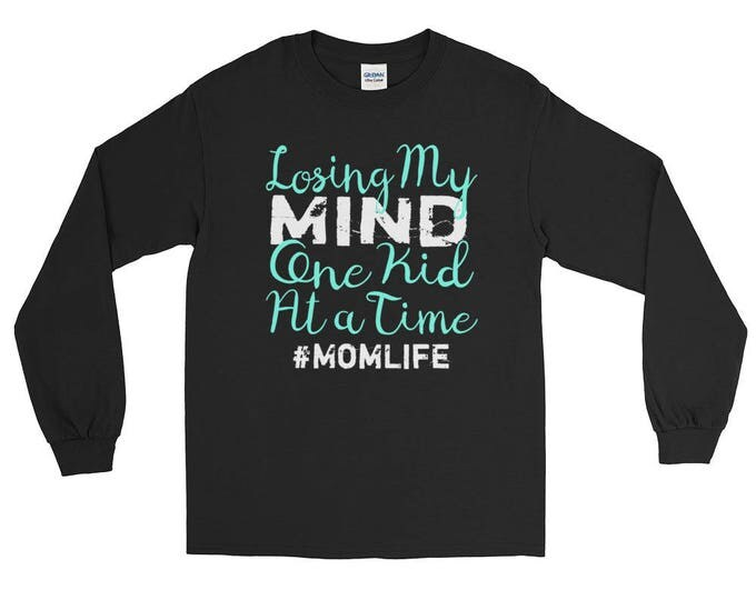 Featured listing image: Losing My Mind One Kid at a Time #MOMLIFE - Long Sleeve T-Shirt