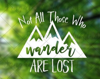 Not All Those Who Wander Are Lost mountains decal - Car decal - Window decal - Laptop decal - Tablet decal - travel, hiking