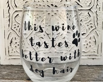 This wine tastes better with dog hair 21oz glass