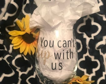 Can't Sip With Us Stemless Mean Girls Wine Glass