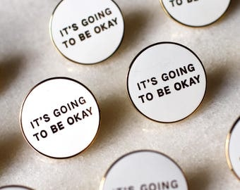 It's going to be okay Lapel Pin
