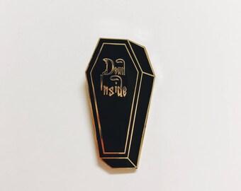 Dead Inside Coffin Enamel Pin